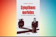 Gilbert Achcar: «Symptômes morbides: La rechute du soulevement arabe»
